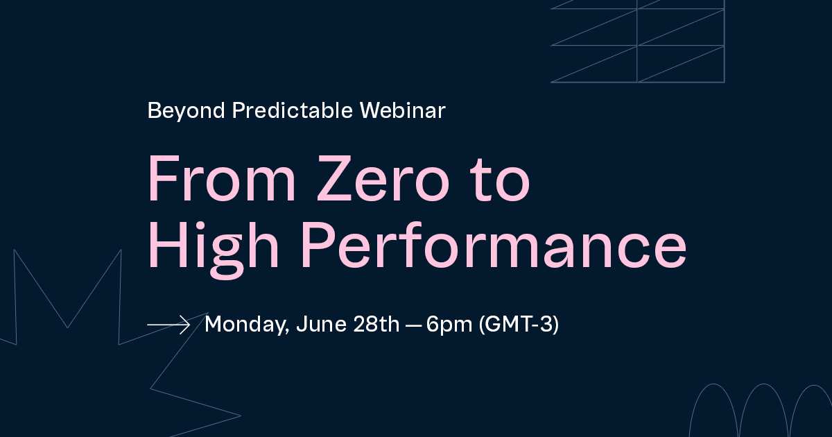 Beyond Predictable Webinar: from Zero to High Performance