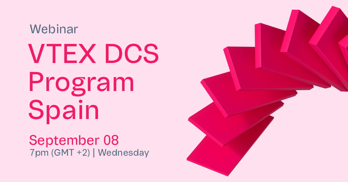 VTEX DCS Program Spain | Webinar